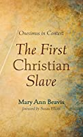 The First Christian Slave