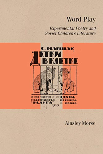 Compare Textbook Prices for Word Play: Experimental Poetry and Soviet Children's Literature Studies in Russian Literature and Theory  ISBN 9780810143272 by Morse, Ainsley