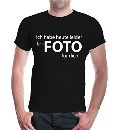 T-Shirt Ich Habe Heute leider kein Foto für Dich-M-Black-White