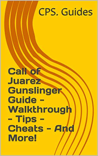 Call of Juarez Gunslinger Guide - Walkthrough - Tips - Cheats -...