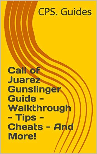 günstig Aufruf des Juarez Gunslinger Guide-Tutorial-Tips-Trick-Other!  (Englische Ausgabe) Vergleich im Deutschland