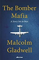 The Bomber Mafia: A Story Set in War