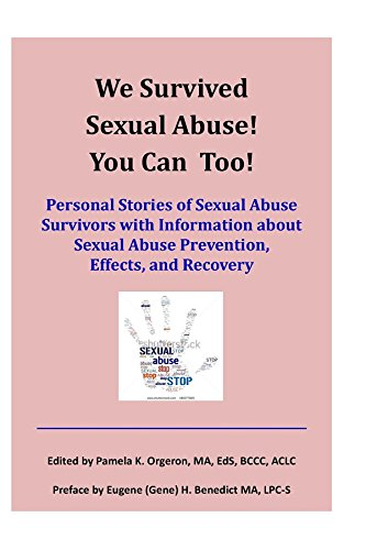 Book: We Survived Sexual Abuse! You Can Too! by Pamela K Orgeron