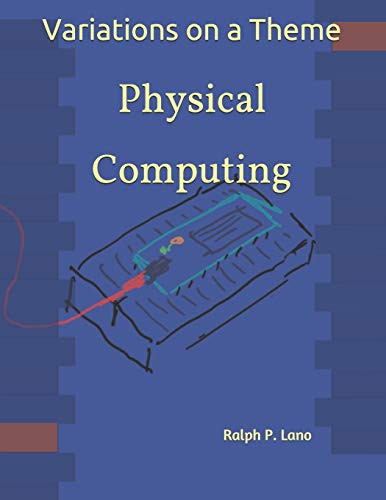 Variations on a Theme: Physical Computing