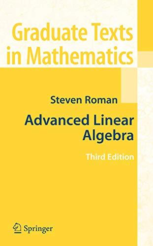 Advanced Linear Algebra (Graduate Texts in Mathematics, Vol. 135)
