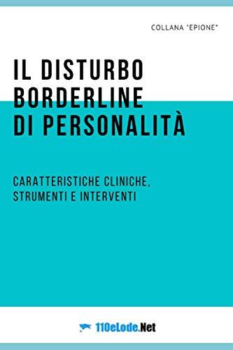 Il disturbo borderline di personalità: caratteristiche cliniche, strumenti e interventi