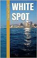 White Spot (English Edition)
