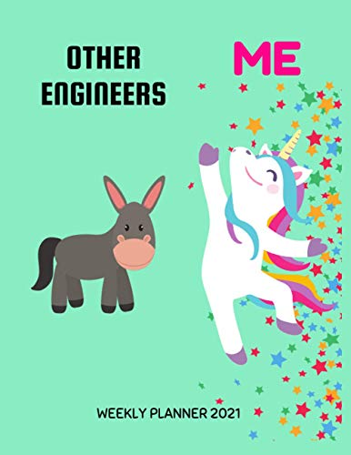 Engineers Weekly Planner 2021: Funny Unicorn Gift Idea For A Engineer For Women | Unique & Cool Pres