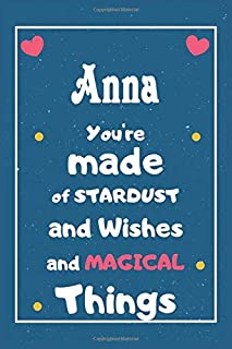 Anna You are made of Stardust and Wishes and MAGICAL Things: Personalised Name Notebook, Gift For Her, Christmas Gift, Gif...