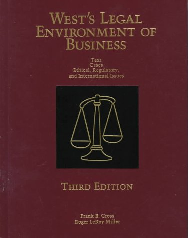 West's Legal Environment of Business: Text, Cases, Ethical, Regulatory, and International Issues