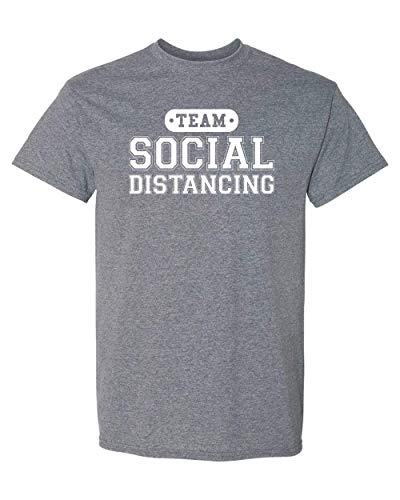 CreateMyTee | Team Social Distancing T-Shirt | Funny Quarantine 2020 Introvert Joke Mens/Womens T-Shirt (Graphite Heather, X-Large)