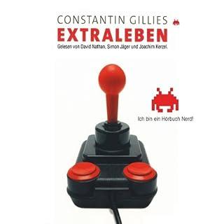 Extraleben                   Autor:                                                                                                                                 Constantin Gillies                               Sprecher:                                                                                                                                 David Nathan,                                                                                        Simon Jäger,                                                                                        Joachim Kerzel                      Spieldauer: 7 Std. und 6 Min.     917 Bewertungen     Gesamt 4,1