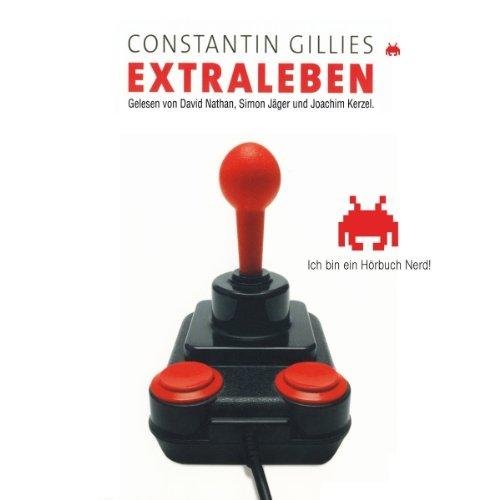 Extraleben                   Autor:                                                                                                                                 Constantin Gillies                               Sprecher:                                                                                                                                 David Nathan,                                                                                        Simon Jäger,                                                                                        Joachim Kerzel                      Spieldauer: 7 Std. und 6 Min.     919 Bewertungen     Gesamt 4,1
