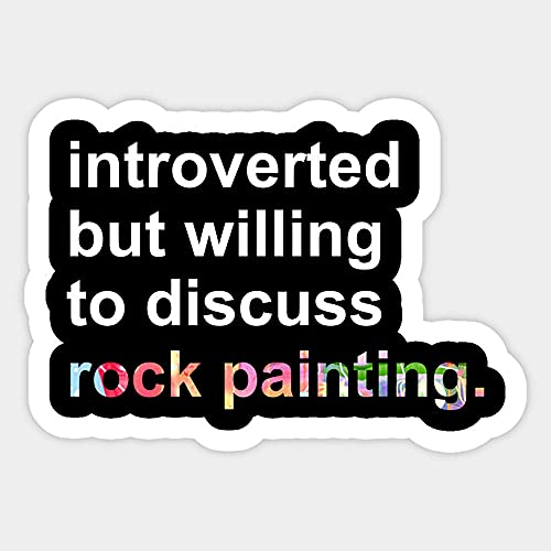 Introverted But Willing to Discuss Rock Painting Stickers, Vinyl Sticker,Funny Sticker, Gift Sticker