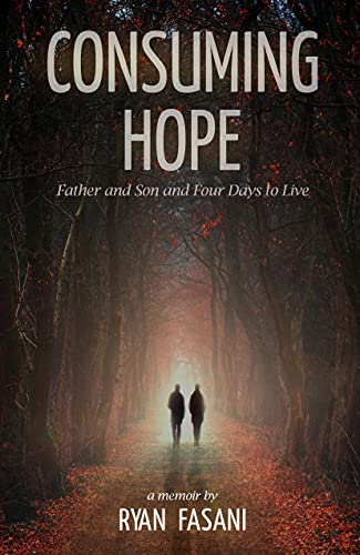 Consuming Hope: Father and Son and Four Days to Live