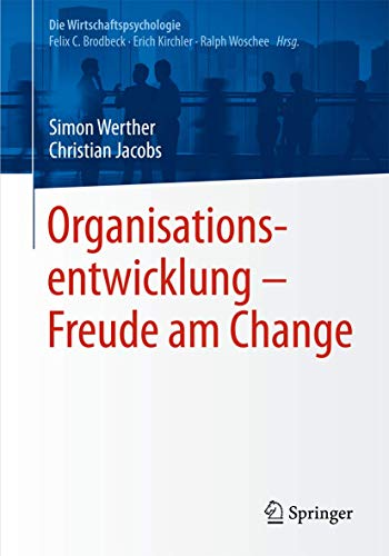 Organisationsentwicklung – Freude am Change (Die Wirtschaftspsychologie)
