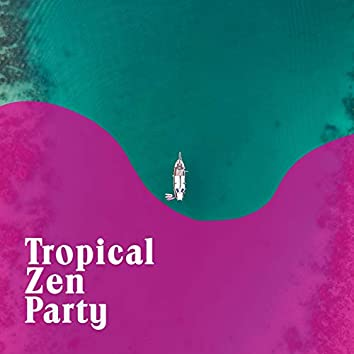 2020 Tropical Zen Party
