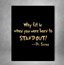 Why Fit In When You Were Born to Stand Out - Dr Seuss Gold Foil Art Print Poster, 8x10 inches A4