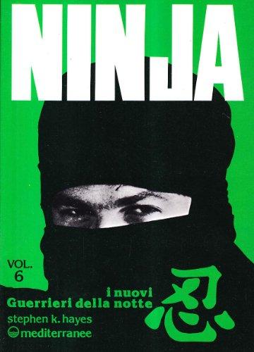 Ninja. I nuovi «guerrieri della notte» (Vol. 6)