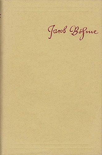 Jacob Böhme: Sämtliche Schriften / Band 6: De signatura rerum, oder Von der Geburt und Bezeichnung aller Wesen (1622) u.a.: De electione gratiae, oder ... (1623) (Jacob Bohme: Samtliche Schriften)