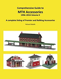 Comprehensive Guide to MTH Electric Trains Accessories 1996 - 2016 Volume II