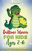 Bedtime Stories for Kids Ages 2-6: Short Sleep Stories to Help Your Children Fall Asleep Fast, Reduce Anxiety, Feel Calm and Sleep Deeply All Night, Like an Angel.