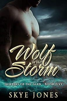 Wolf in the Storm: A BBW wolf shifter romance (Shifters of the Glen Book 5) by [Skye Jones, Skye  Jones]