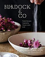 Burdock & Co: Poetic Recipes Inspired by Ocean, Land & Air