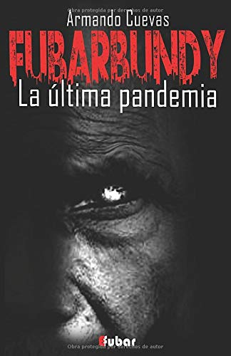 Fubarbundy: La última pandemia: Volume 1