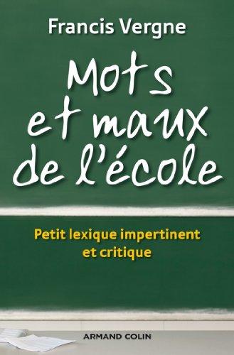 Amazon Com Mots Et Maux De L Ecole Lexique Impertinent Et Critique Des Reformes Hors Collection French Edition Ebook Vergne Francis Kindle Store
