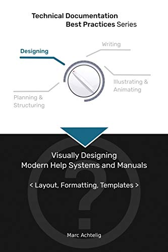 Compare Textbook Prices for Technical Documentation Best Practices - Visually Designing Modern Help Systems and Manuals: Layout, Formatting, Templates  ISBN 9783943860139 by Achtelig, Marc