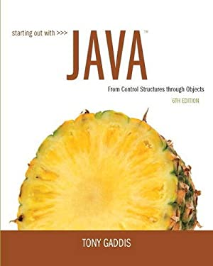 Starting Out with Java: From Control Structures through Objects (6th Edition)