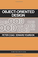 Object-Oriented Design (Yourdon Press Computing Series)