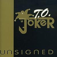 Unsigned by T.O. Joker