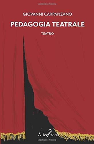 PEDAGOGIA TEATRALE: TEATRO