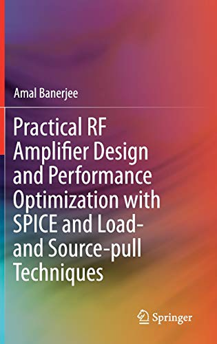 Compare Textbook Prices for Practical RF Amplifier Design and Performance Optimization with SPICE and Load- and Source-pull Techniques 1st ed. 2021 Edition ISBN 9783030625115 by Banerjee, Amal