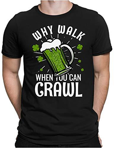 Why Walk Crawl Mens Fun T-Shirt-St. Patrick's Day Ireland Irish Pub,Black,XL