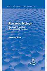 Romantic Ecology (Routledge Revivals): Wordsworth and the Environmental Tradition (English Edition) eBook Kindle