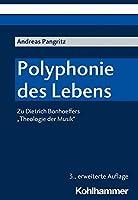 Polyphonie Des Lebens: Zu Dietrich Bonhoeffers 'theologie Der Musik