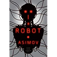 I Robot The Robot Series Kindle Edition by Isaac Asimov