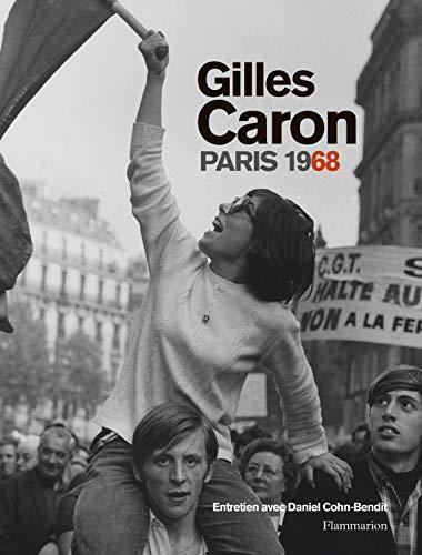 Gilles Caron - Paris 1968