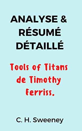 Analyse et Résumé Détaillé: Tools Of Titans de Timothy Ferriss.