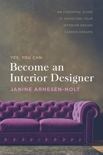 Compare Textbook Prices for Become an Interior Designer: An Essential Guide to Achieving Your Interior Design Career Dreams  ISBN 9798545976775 by Arnesen-Nolt, Janine