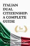Italian Dual Citizenship: A Complete Guide