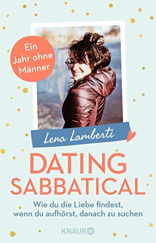 Dating Sabbatical: Wie du die Liebe findest, wenn du aufhörst, danach zu suchen