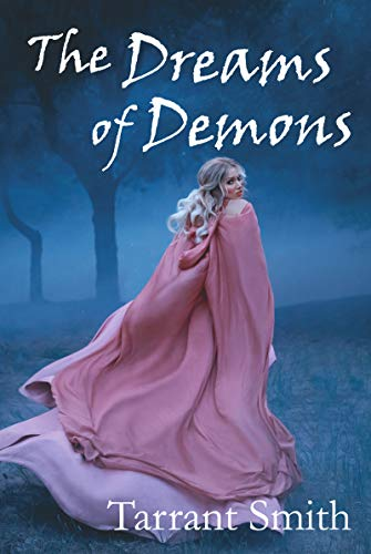 The Dreams of Demons (The Legends of the Pale Series Book 3) by [Tarrant Smith]