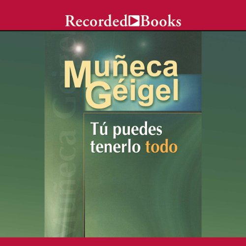 Tú puedes tenerlo todo [You Can Have It All (Texto Completo)] audiobook cover art