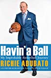 Havin' a Ball: My Improbable Basketball Journey