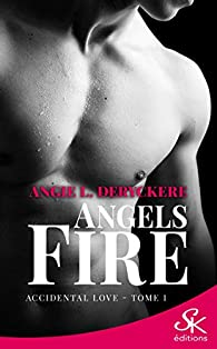 Angels fire, tome 1 : Accidental love par Angie L. Deryckere