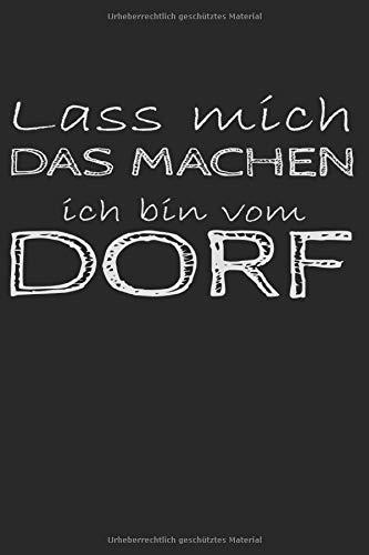 Lass Mich Das Machen, Ich Bin Vom Dorf: Dorfkind Bier Geschenkidee - Notizbuch - 6x9 Zoll - Karriert - 120 Seiten
